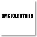 OMGLOL!!!!11!!1!!