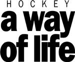 Hockey: a way of life