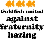 Goldfish united against fraternity hazing.
