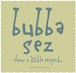 Bubba sezs Respect