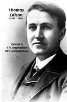 Thomas Edison: Genius Hard Work and Perspiration