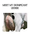 My Significant Udder