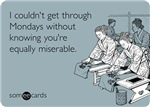 Equally Miserable Mondays