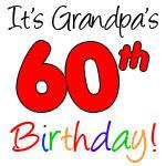 It's Grandpa's 60th Birthday