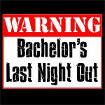 Warning Bachelor's Last Night Dark