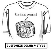 Serious wood