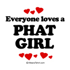 Everyone loves a phat girl