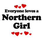 Everyone loves a Northern girl
