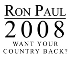 Ron Paul 2008: Want your country back?