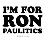 I'm for Ron Paulitics