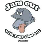 Jam out with you clam out