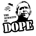 The Audacity of Dope