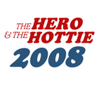 The Hero and The Hottie 2008