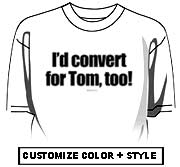 I'd convert for Tom, too