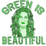 Green is Beautiful T-shirts, Buttons, Posters