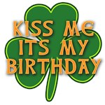 Kiss Me It's My Birthday with Shamrock and Scrolls