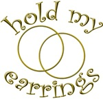 Hold My Earrings!  Girl Catfight Tshirt