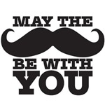 My the 'stache be with you