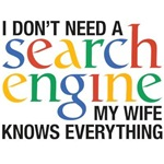 I don't need a search engine - Wife