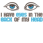 I have eyes in the back of my head