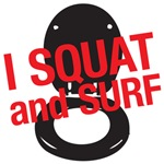 I squat and surf