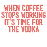 When coffee stops working it's time for the vodka