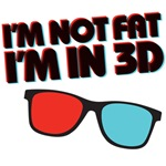 I'm not fat, I'm in 3D