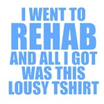 I Went To Rehab...
