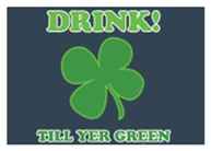 Drink Till Yer Green
