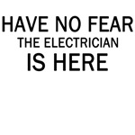 have no fear the electrician is here