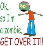 Ok, so Im a zombie.  GET OVER IT!! (Boy)