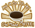 And On The 7th Day ... God Made Coffee