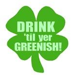 Drink 'til yer Greenish Funny Irish Shirts Gifts