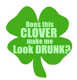 Does This Clover Make Me Look Drunk? T-shirts