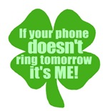 If Your Phone Doesn't Ring Tomorrow, It's ME!