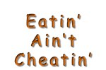 Eatin Aint Cheatin Orange