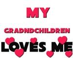 My GRANDCHILDREN Loves Me