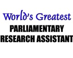 Worlds Greatest PARLIAMENTARY RESEARCH ASSISTANT