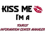 Kiss Me I'm a TOURIST INFORMATION CENTER MANAGER