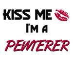 Kiss Me I'm a PEWTERER