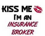 Kiss Me I'm a INSURANCE BROKER