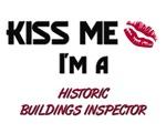 Kiss Me I'm a HISTORIC BUILDINGS INSPECTOR