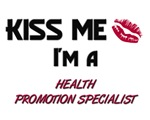 Kiss Me I'm a HEALTH PROMOTION SPECIALIST