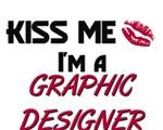 Kiss Me I'm a GRAPHIC DESIGNER