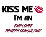 Kiss Me I'm a EMPLOYEE BENEFIT CONSULTANT