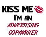 Kiss Me I'm a ADVERTISING COPYWRITER