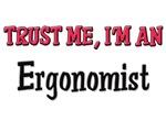 Trust Me I'm an Ergonomist