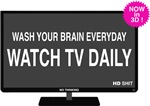 Watch TV daily