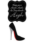 Keep your head , heels and standards high