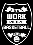 Less work more Basketball